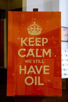 keep calm we still have oil